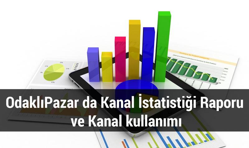 Kanal İstatistiği Raporu ve Kanal kullanımı
